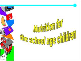 Nutrition for  the school age children