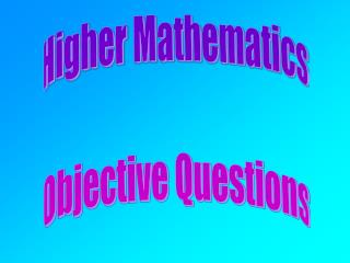 Higher Mathematics Objective Questions