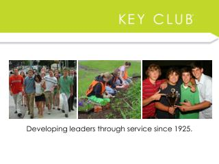 Developing leaders through service since 1925.