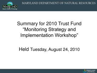 "Summary for 2010 Trust Fund ""Monitoring Strategy and Implementation Workshop"""