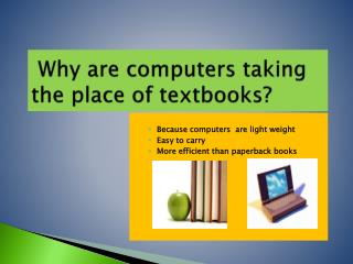 Why are computers taking the place of textbooks?