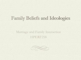 Family Beliefs and Ideologies