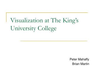 Visualization at The King's University College