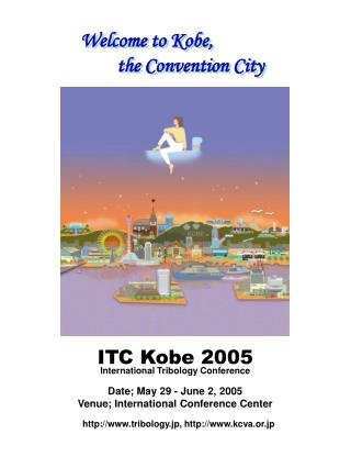 Welcome to Kobe,          the Convention City