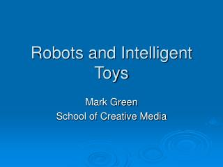 Robots and Intelligent Toys