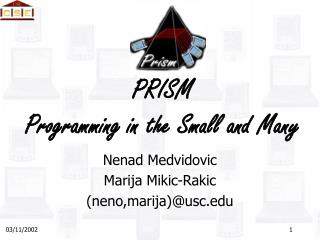 PRISM Programming in the Small and Many