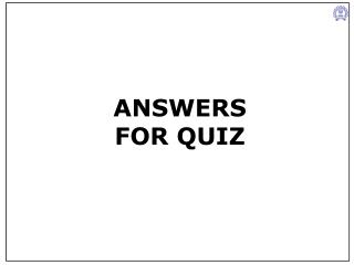 ANSWERS FOR QUIZ