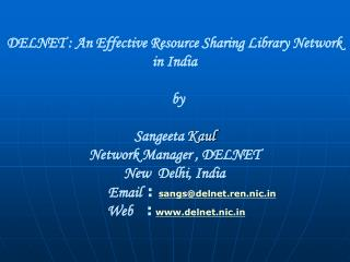 DELNET : An Effective Resource Sharing Library Network in India   by