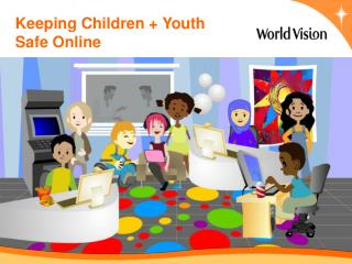 Keeping Children + Youth Safe Online
