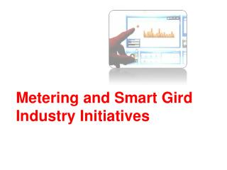 Metering and Smart Gird Industry Initiatives