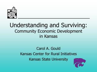 Understanding and Surviving:  Community Economic Development  in Kansas