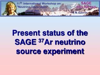 Present status of the SAGE  37 Ar neutrino  source experiment