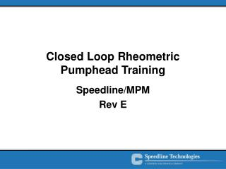 Closed Loop Rheometric  Pumphead Training