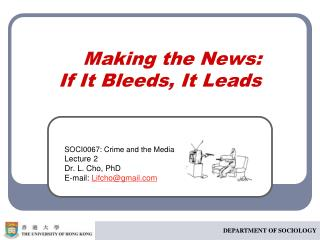 Making the News:  If It Bleeds, It Leads