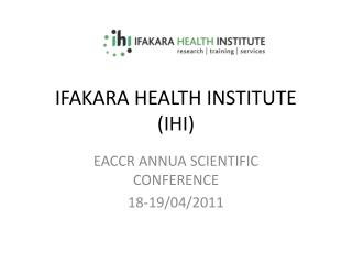 IFAKARA HEALTH INSTITUTE (IHI)