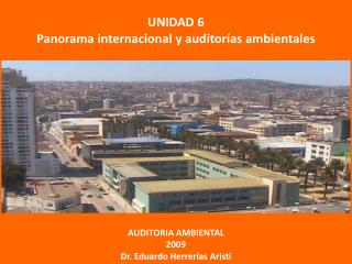 UNIDAD 6 Panorama internacional y auditor as ambientales
