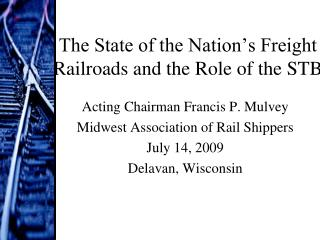 The State of the Nation's Freight Railroads and the Role of the STB
