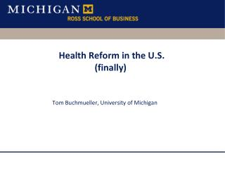 Health Reform in the U.S. (finally)