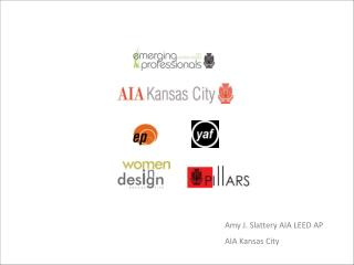Amy J. Slattery AIA LEED AP AIA Kansas City