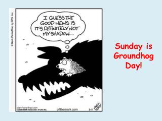 Sunday is Groundhog Day!