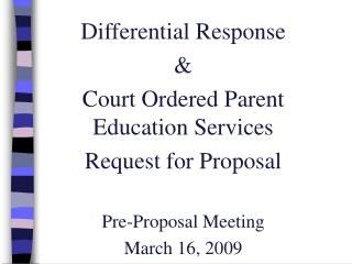 Differential Response  &  Court Ordered Parent Education Services Request for Proposal