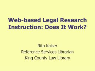 Web-based Legal Research Instruction: Does It Work?