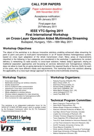 IEEE VTC-Spring 2011 First International Workshop