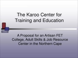 The Karoo Center for Training and Education