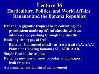 Lecture 36  Horticulture, Politics, and World Affairs: Bananas and the Banana Republics