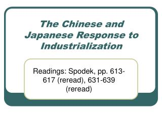 The Chinese and Japanese Response to Industrialization