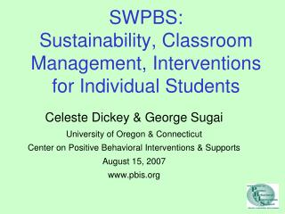 SWPBS: Sustainability, Classroom Management, Interventions for Individual Students