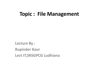 Topic :  File Management