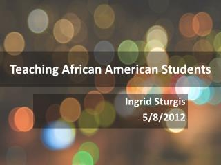 Teaching African American Students