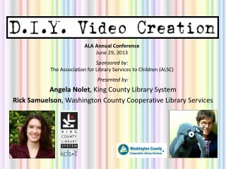 Presented by: Angela Nolet , King County Library System
