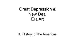 Great Depression &  New Deal  Era Art