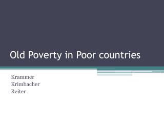 Old Poverty in Poor countries