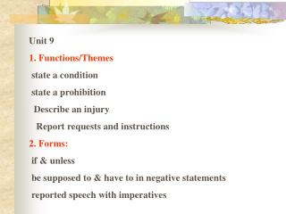 Unit 9   1. Functions/Themes   state a condition   state a prohibition    Describe an injury