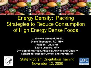Energy Density:  Packing Strategies to Reduce Consumption of High Energy Dense Foods