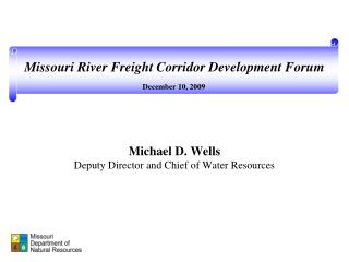 Michael D. Wells Deputy Director and Chief of Water Resources