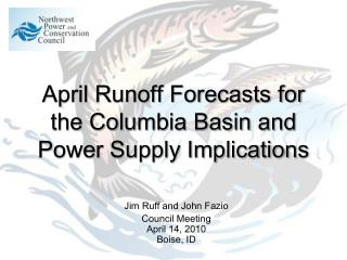 April Runoff Forecasts for the Columbia Basin and Power Supply Implications