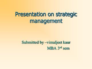 Presentation on strategic      management