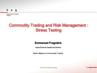 Commodity Trading and Risk Management : Stress Testing