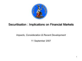 Securitisation : Implications on Financial Markets