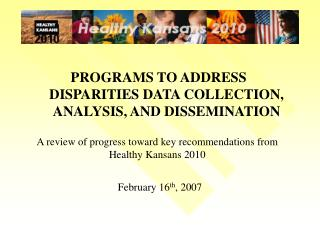 PROGRAMS TO ADDRESS DISPARITIES DATA COLLECTION, ANALYSIS, AND DISSEMINATION