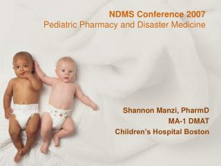 NDMS Conference 2007 Pediatric Pharmacy and Disaster Medicine