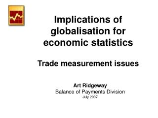 Implications of globalisation for economic statistics Trade measurement issues