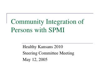 Community Integration of Persons with SPMI