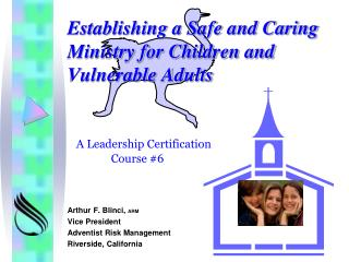Establishing a Safe and Caring Ministry for Children and  Vulnerable Adults