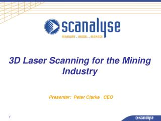 3D Laser Scanning for the Mining Industry