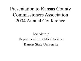 Presentation to Kansas County Commissioners Association 2004 Annual Conference